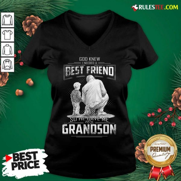 God Knew I Need A Best Friend So He Gave Me Grandson V-neck- Design By Rulestee.com