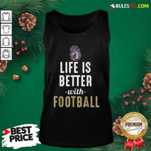 James Madison Dukes Life Is Better With Football Tank Top- Design By Rulestee.com