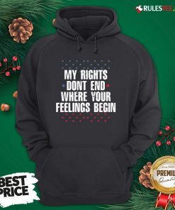 Perfect My Rights Dont End Where Your Feelings Begin Star Hoodie - Design By Rulestee.com