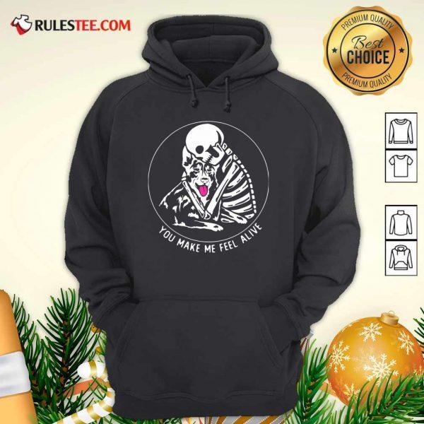 Skeleton Hug German Shepherd You Make Me Feel Alive Hoodie - Design By Rulestee.com