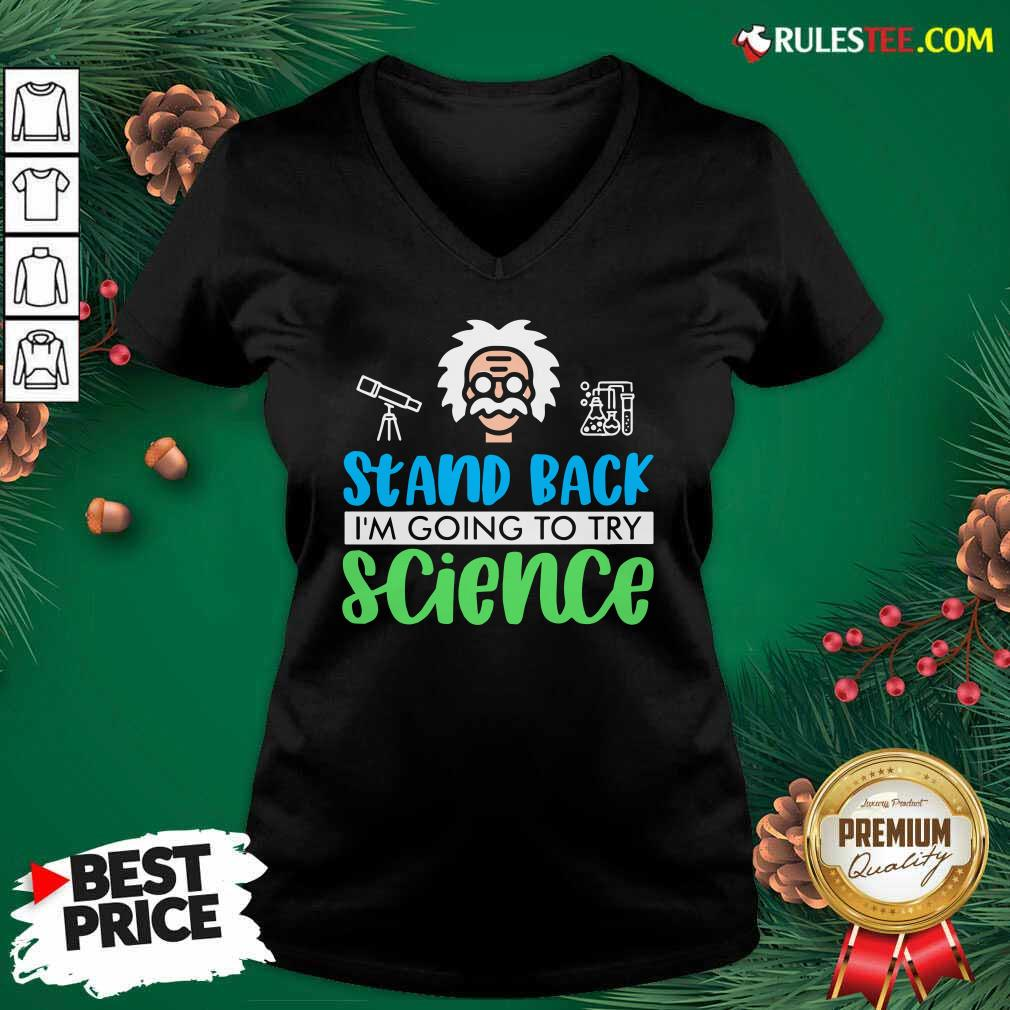 Stand Back I'm Going To Try Science V-neck - Design By Rulestee.com