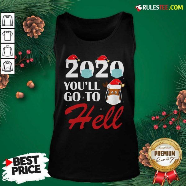 Premium Cute 2020 Youll Go To Hell Christmas Reindeer Mask Xmas Tank Top - Design By Rulestee.com