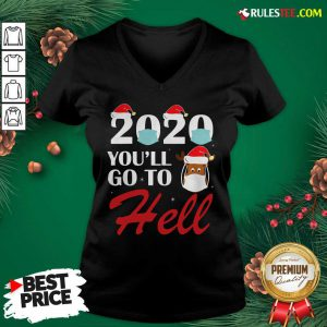Premium Cute 2020 Youll Go To Hell Christmas Reindeer Mask Xmas V-neck - Design By Rulestee.com