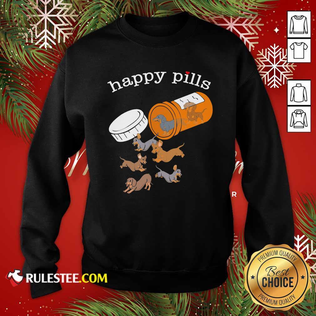 Dachshund Happy Pills Sweatshirt - Design By Rulestee.com