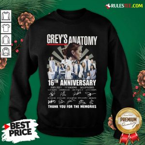 Premium Greys Anatomy 16th Anniversary Thank You For The Memories Signatures Sweatshirt - Design By Rulestee.com