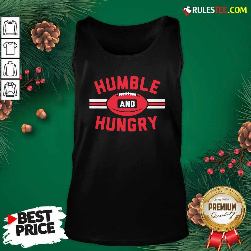 Humble And Hungry Tank Top- Design By Rulestee.com