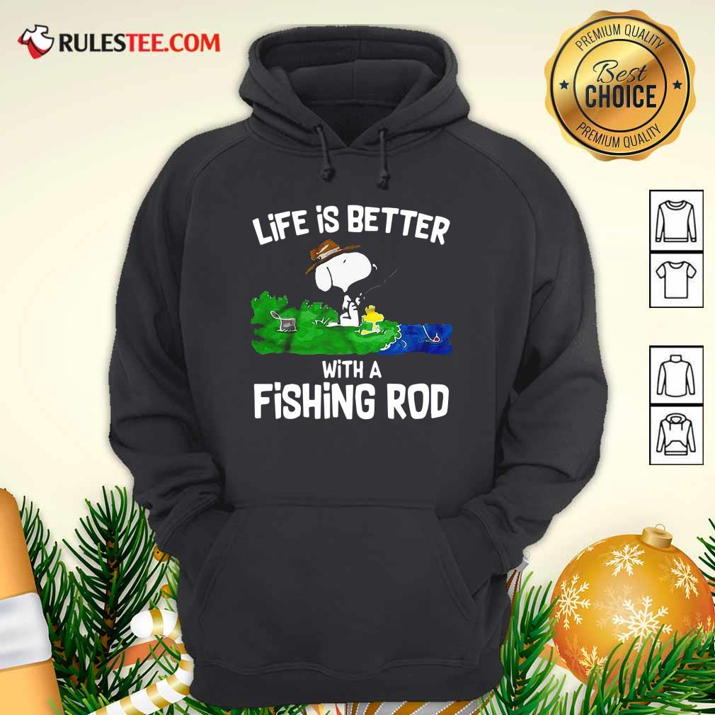 Life Is Better With A Fishing Rod Hoodie- Design By Rulestee.com