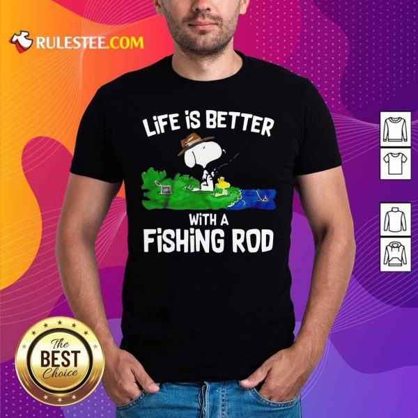 Life Is Better With A Fishing Rod Shirt- Design By Rulestee.com
