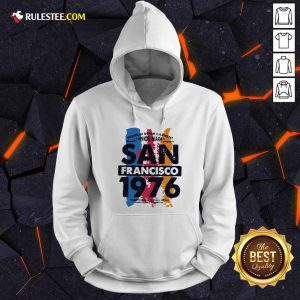 Union Made San Francisco 1076 Hoodie - Design By Rulestee.com