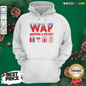 Premium Wap Wrapping A Present Hoodie - Design By Rulestee.com