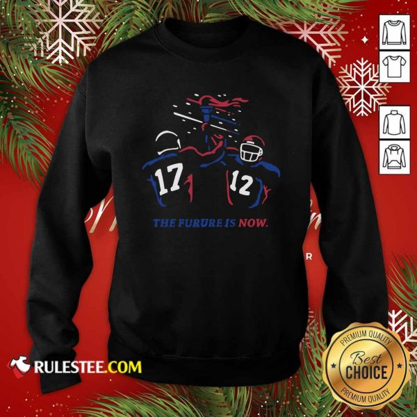 Buffalo Bills The Future Is Now Sweatshirt- Design By Rulestee.com