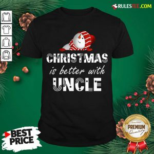 Pretty Cute Christmas Is Better With Uncle Shirt - Design By Rulestee.com