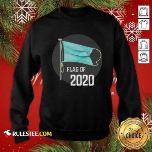 Face Mask Flag Of 2020 Disaster Year To Forget Sweatshirt - Design By Rulestee.com