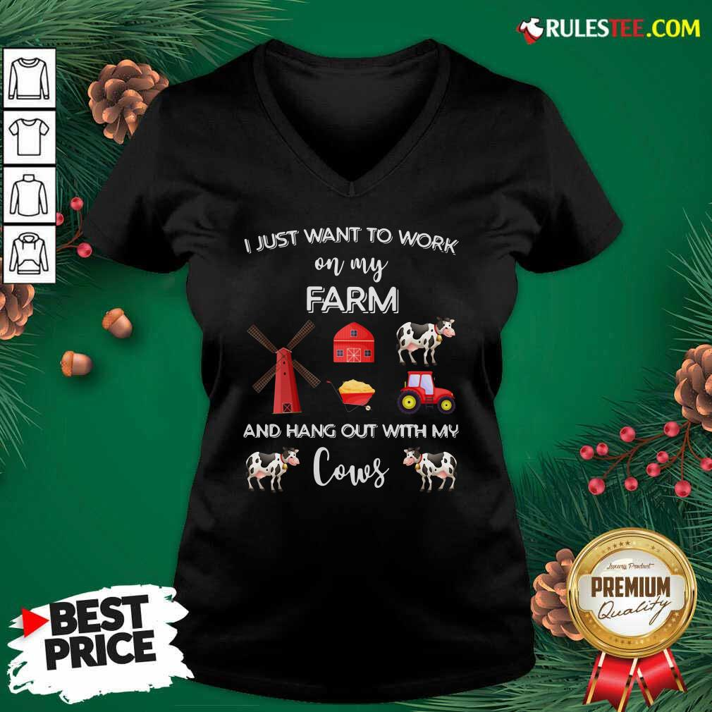 I Just Want To Work On My Farm And Hang Out With My Cows V-neck - Design By Rulestee.com