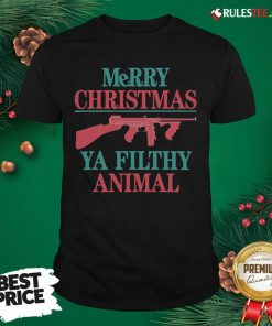 Pretty Merry Christmas Ya Filthy Animal Shirt - Design By Rulestee.com