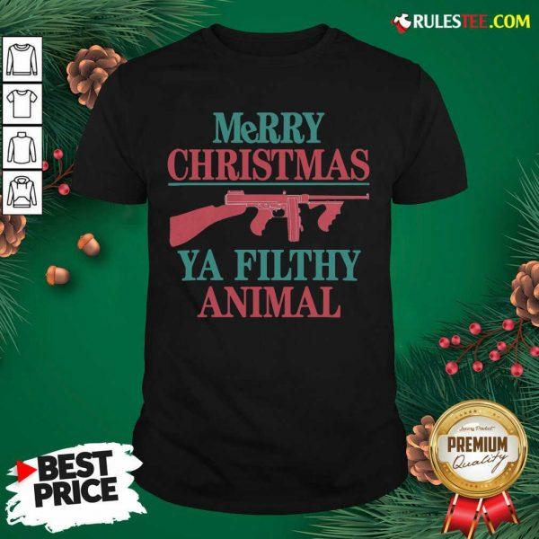 Pretty Merry Christmas Ya Filthy Animal Shirt - Design By Rulestee.com