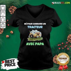 Né Pour Conduire Un Tracteur Avec Papa V-neck - Design By Rulestee.com