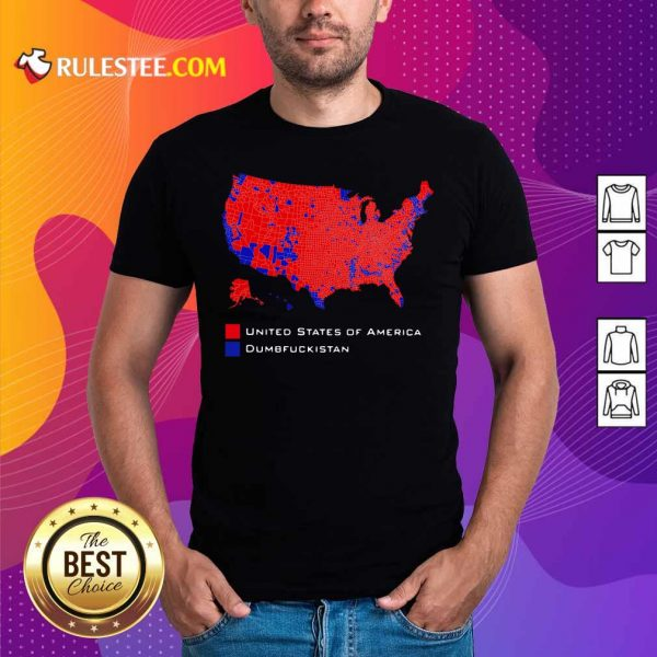 Republican Version United States of America Vs Dumbfuckistan Election Map Shirt - Design By Rulestee.com