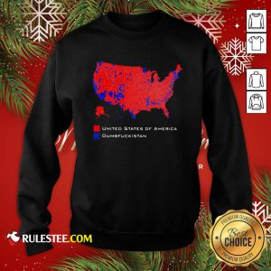 Republican Version United States of America Vs Dumbfuckistan Election Map Sweatshirt - Design By Rulestee.com