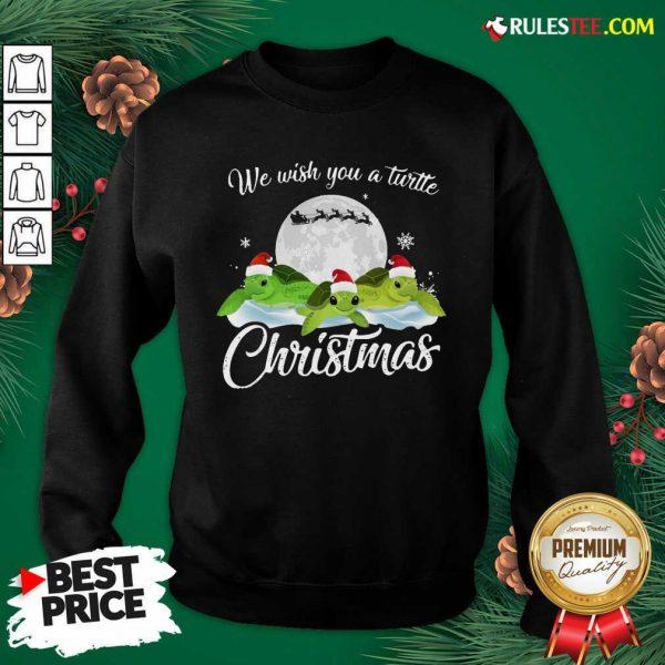 Turtles Santa We Wish You A Turtle Christmas Sweatshirt - Design By Rulestee.com