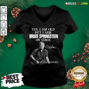 Yes I Am Old But I Saw Bruce Springsteen On Stage Signatures V-neck - Design By Rulestee.com