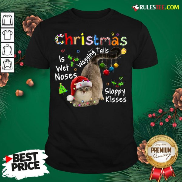 Top Cat Santa Christmas Is Wet Noses Wagging Tails Sloppy Kisses Light Shirt - Design By Rulestee.com