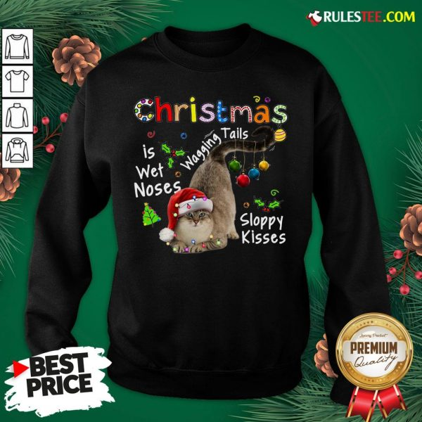 Top Cat Santa Christmas Is Wet Noses Wagging Tails Sloppy Kisses Light Sweatshirt - Design By Rulestee.com