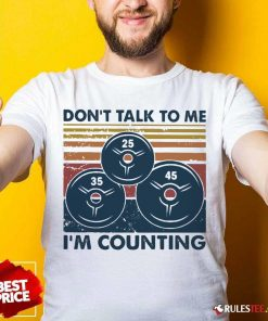 Don't Talk To Me I'm Counting Vintage Shirt - Design By Rulestee.com