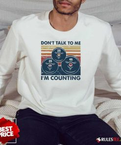 Don't Talk To Me I'm Counting Vintage Sweatshirt - Design By Rulestee.com