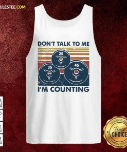 Don't Talk To Me I'm Counting Vintage Tank Top - Design By Rulestee.com