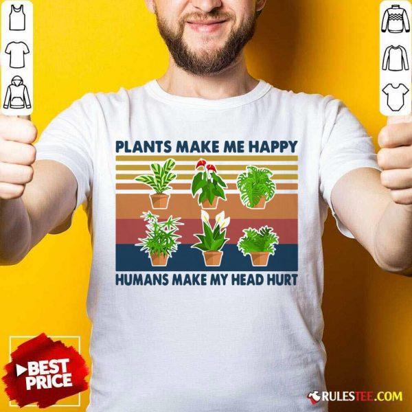 Gardening Plants Make Me Happy Humans Make My Head Hurt Vintage Retro T-Shirt - Design By Rulestee.com