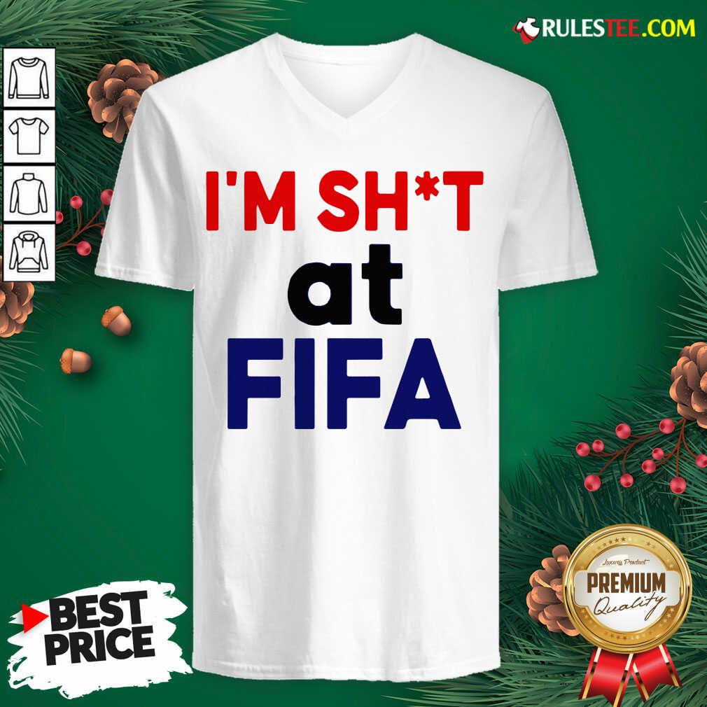 Top I'm Shit At FIFA V-neck - Design By Rulestee.com