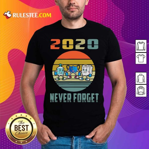 Never Forget 2020 Mask Toilet Paper Vintage T-Shirt - Design By Rulestee.com