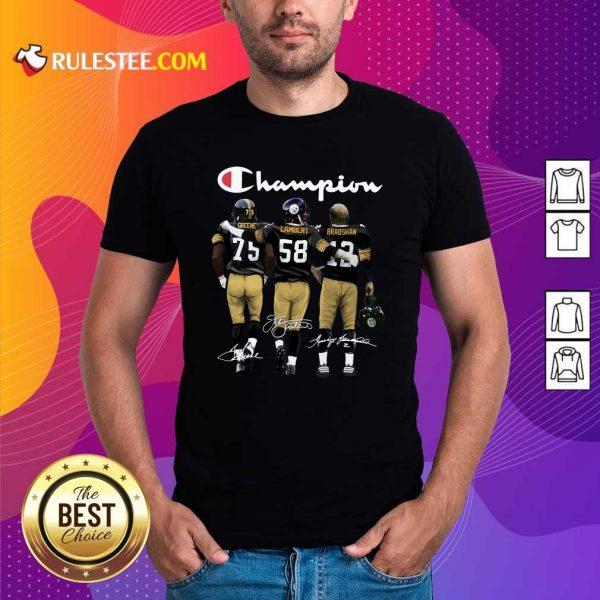 Pittsburgh Steelers Champions Joe Greene 75 Jack Lambert 58 Terry Bradshaw 12 Signatures Shirt - Design By Rulestee.com