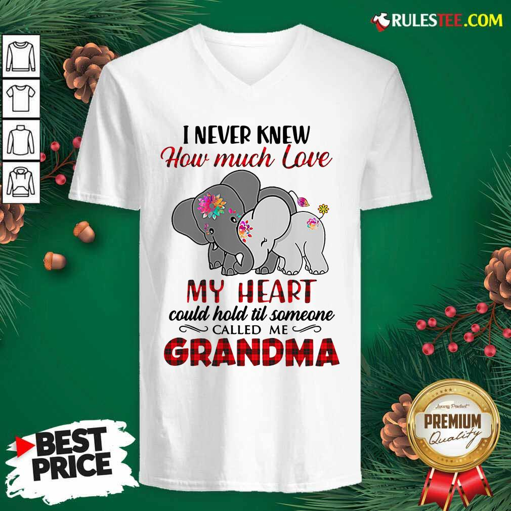 I Never Knew How Much Love My Heart Could Hold Till Someone Called Me Grandma Elephant V-neck - Design By Rulestee.com