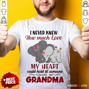 I Never Knew How Much Love My Heart Could Hold Till Someone Called Me Grandma Elephant Shirt - Design By Rulestee.com