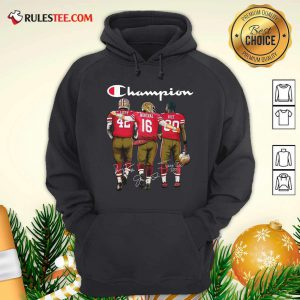 Champion San Francisco 49ers Ronnie Lott 42 Joe Montana 16 Jerry Rice 80 Signatures Hoodie - Design By Rulestee.com