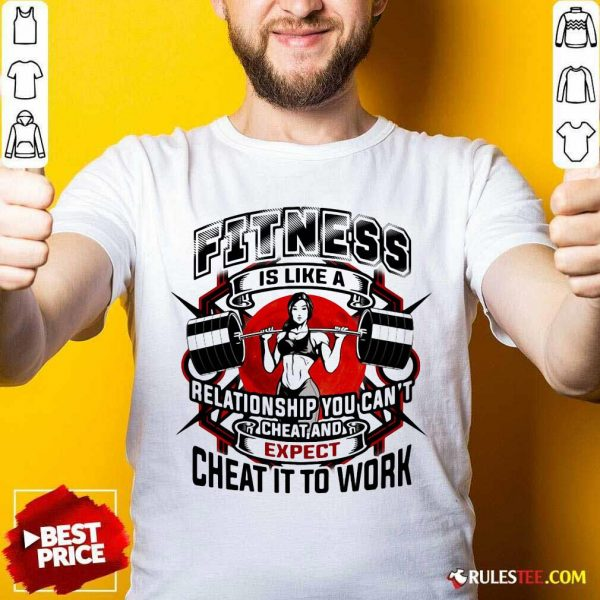 Fitness Is Like A Relationship You Can't Cheat And Expect Cheat It To Work Weight Light Moon Blood Shirt - Design By Rulestee.com