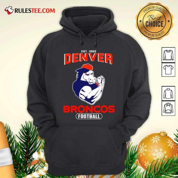Est 1960 Denver Broncos Football Hoodie - Design By Rulestee.com