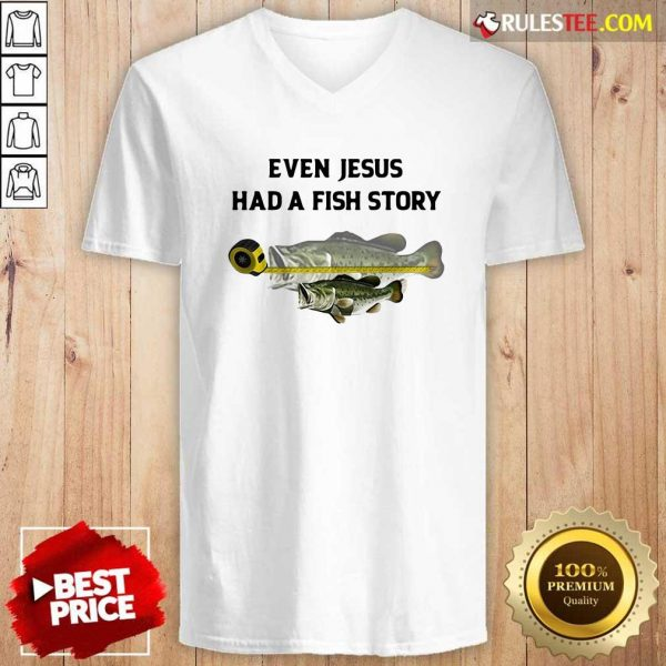 Even Jesus Had A Fish Story Ruler V-neck - Design By Rulestee.com
