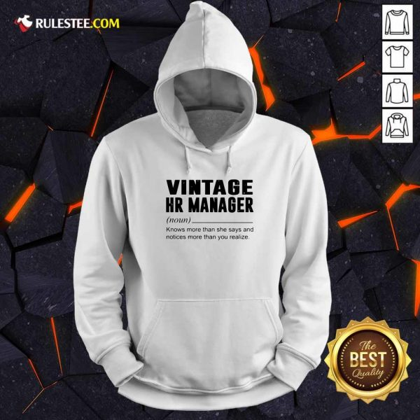 Vintage Hr Manager Noun Knows More Than She Says Hoodie - Design By Rulestee.com