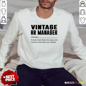 Vintage Hr Manager Noun Knows More Than She Says Sweatshirt - Design By Rulestee.com