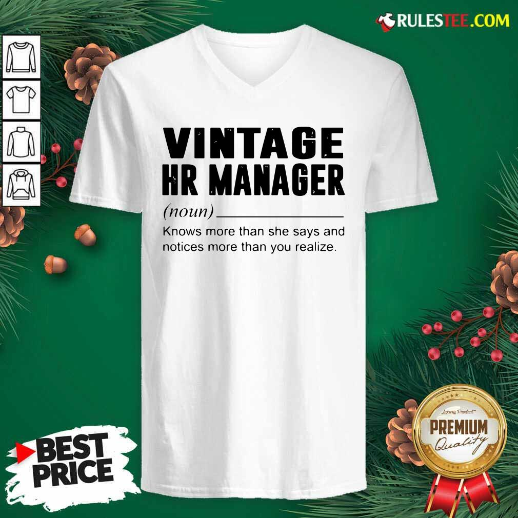Vintage Hr Manager Noun Knows More Than She Says V-neck - Design By Rulestee.com