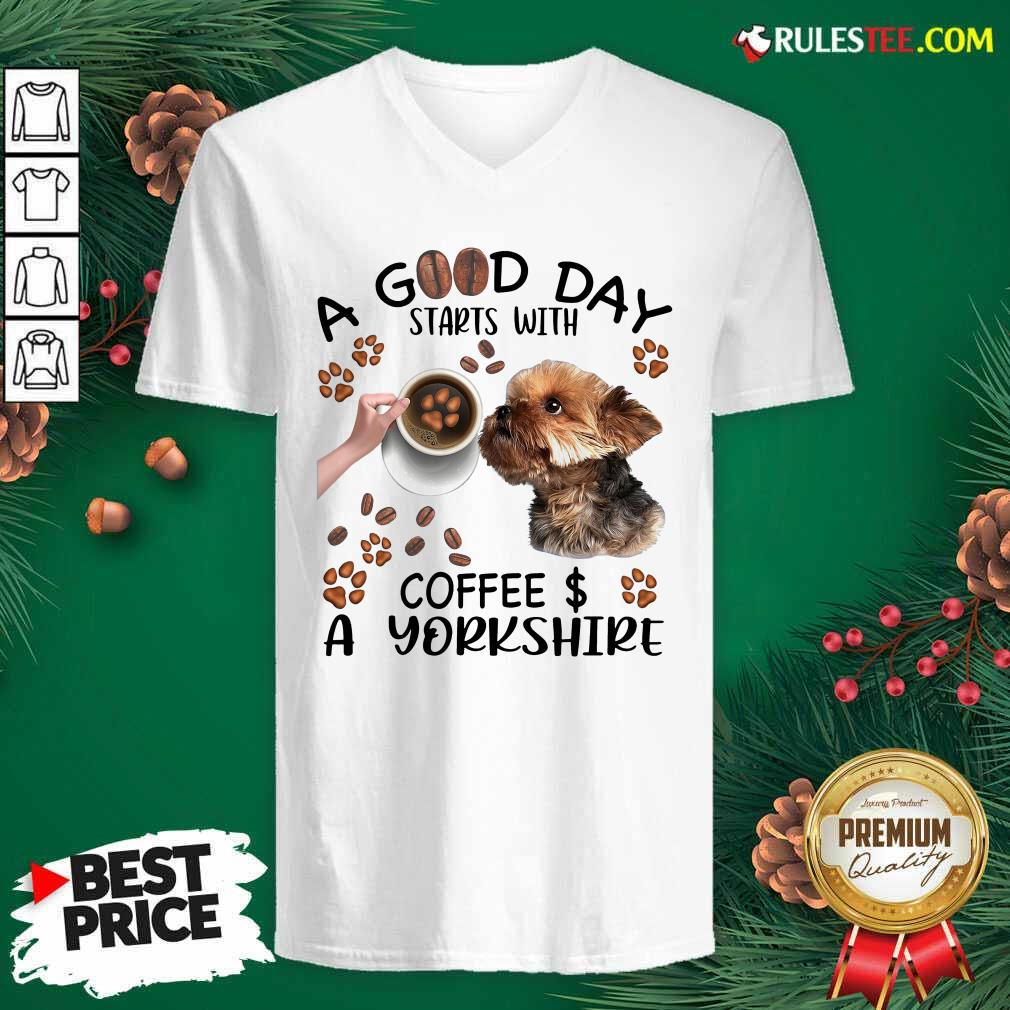 A Good Day Starts With Coffee A Yorkshire V-neck - Design By Rulestee.com
