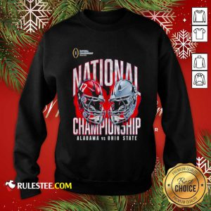 Alabama Crimson Tide Vs Ohio State Buckeyes College Football Playoff 2021 Sweatshirt - Design By Rulestee.com