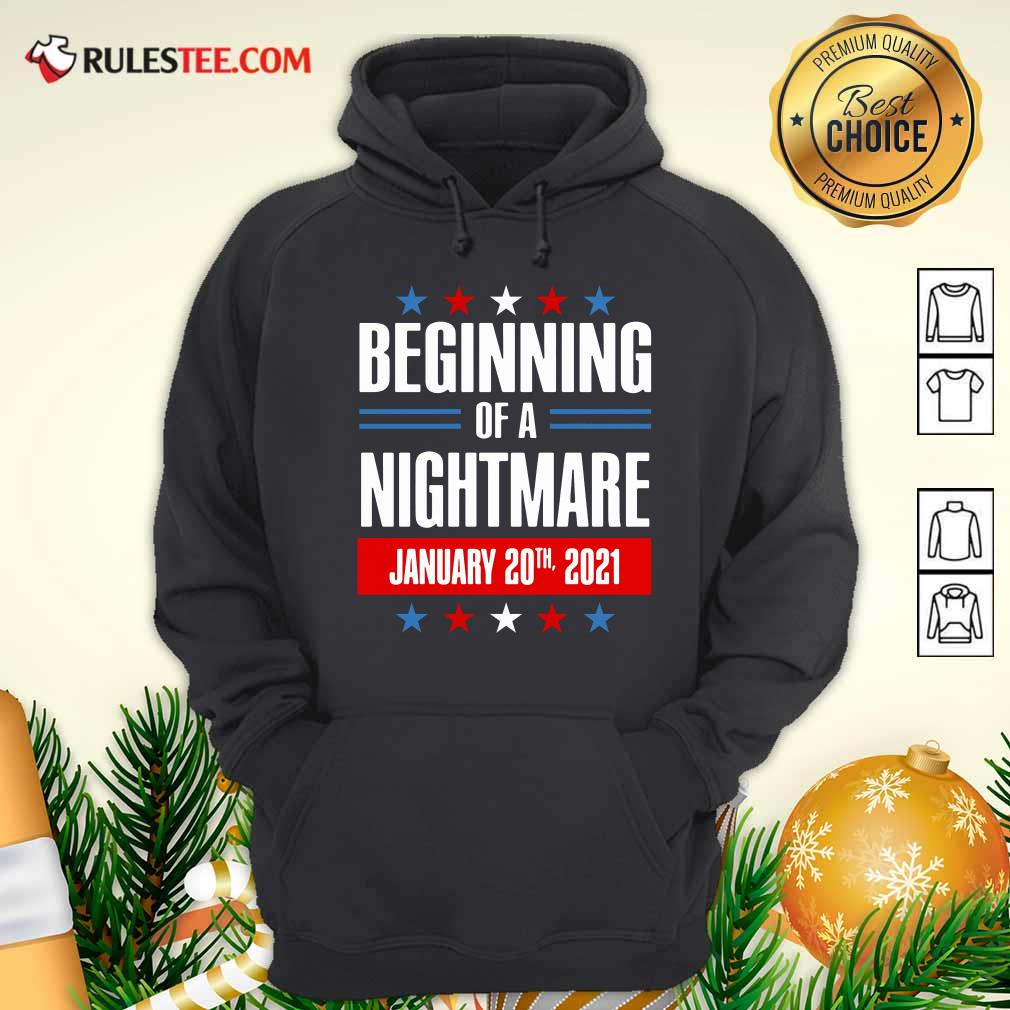 Beginning Of A Nightmare January 20 2021 Hoodie - Design By Rulestee.com