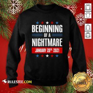 Beginning Of A Nightmare January 20 2021 Sweatshirt - Design By Rulestee.com