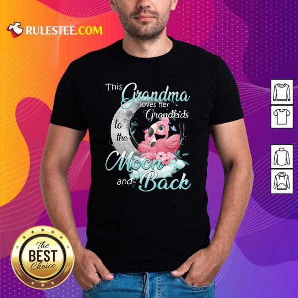 Flamingo This Grandma Loves Her Grandkids To The Moon And Back Shirt - Design By Rulestee.com