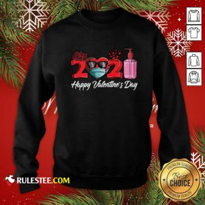 2021 Face Mask Happy Valentines Day Sweatshirt - Design By Rulestee.com