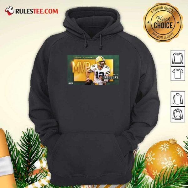 Aaron Rodgers Mvp Pro Football Writers Of America 2021 Hoodie - Design By Rulestee.com